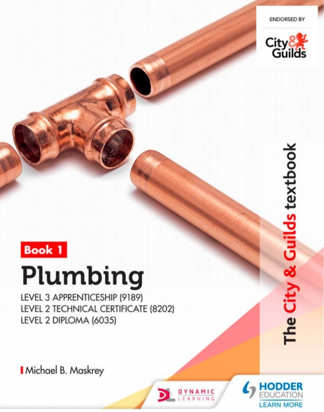 The City & Guilds Plumbing Book 1 for the Level 3 Apprenticeship (9189), Level 2 Tech. Certificate (8202) & Level 2 Diploma (6035) (PDF)