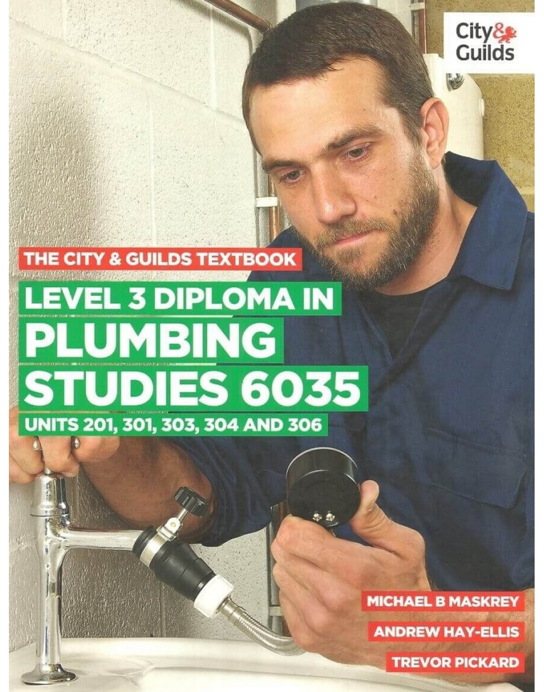 The City & Guilds Level 3 Diploma in Plumbing Studies 6035 Units 201,301,303,304 and 306 (PDF)